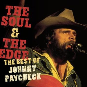 Image for 'The Soul & The Edge:  The Best Of Johnny Paycheck'