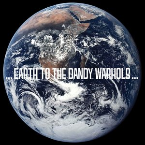 Image for '...Earth to the Dandy Warhols...'