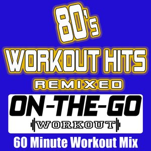 Image for '80's Workout Hits Remixed - 60 Minute Workout Mix'