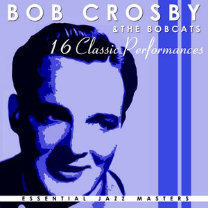 Image for 'Bob Crosby And The Bob Cats'