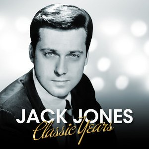 Image for 'Jack Jones - Classic Years'
