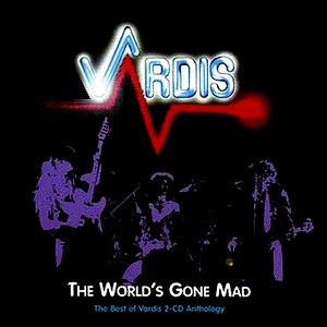 Image for 'The World's Gone Mad: The Best Of Vardis'