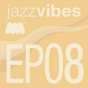 Image pour 'Jazz Vibes EP8'