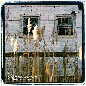 Imagen de 'To Build A Home (Edit)'