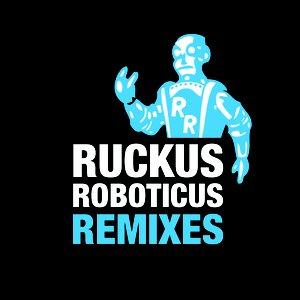 Image for 'Ruckus Roboticus Remix EP'
