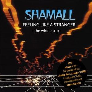 Bild för 'Shamall - Feeling like a stranger - the whole trip'