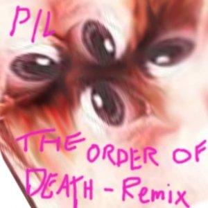 Image for 'PIL. The Order Of Death ( Housego Remix)'