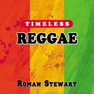 Image for 'Timeless Reggae: Roman Stewart'