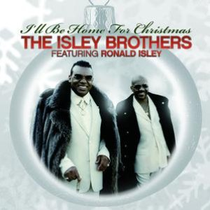 Image for 'The Isley Brothers Featuring Ronald Isley: I'll Be Home For Christmas'