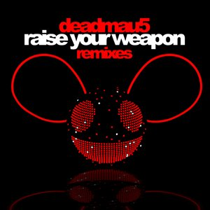 Image for 'Raise Your Weapon (Remixes)'