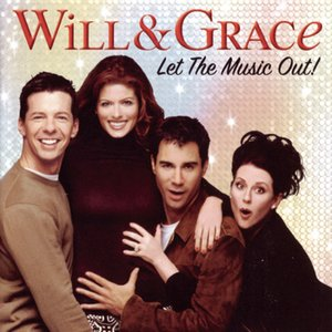 Image for 'Will & Grace: Let the Music Out!'