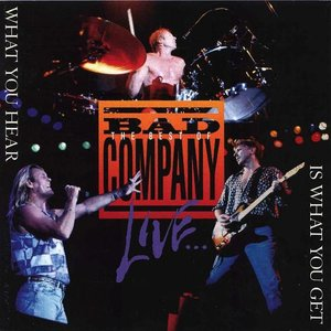Image for 'The Best Of Bad Company Live: What You Hear Is What You Get'