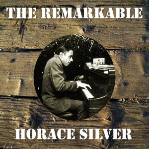Image for 'The Remarkable Horace Silver'