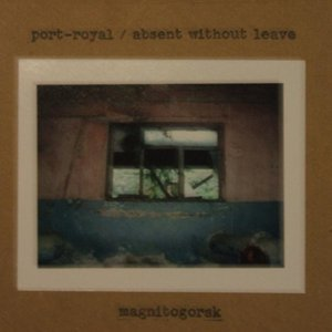 Image for 'port-royal / absent without leave - magnitogorsk'
