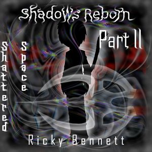 Image for 'Shadows Reborn Part II - Shattered Space'