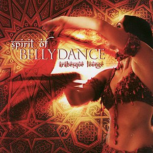 Bild för 'Spirit of Bellydance - Arabesque Lounge'