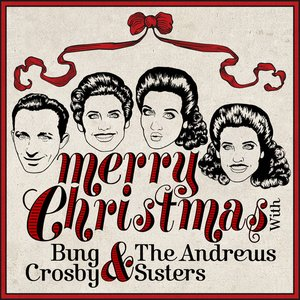 Bild für 'Merry Christmas With Bing Crosby & The Andrews Sisters'