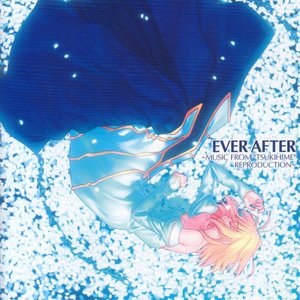 """Immagine per 'EVER AFTER -MUSIC FROM """"TSUKIHIME""""-'"""