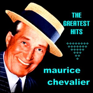 Image for 'Maurice Chevalier The Greatest Hits'