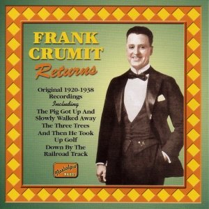 Image for 'CRUMIT, Frank: Frank Crumit Returns (1920-1938)'