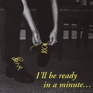 Image for 'I'll Be Ready In A Minute...'