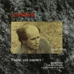 Image for 'Léo Ferré, avec le temps... Volume 6: Poète, vos papiers ! 1969-1970'