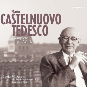 Image for 'Castelnuovo-Tedesco: Complete Organ Works'