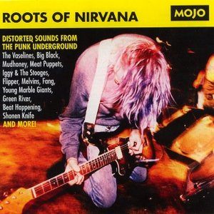 Image for 'Mojo Presents: Roots Of Nirvana'