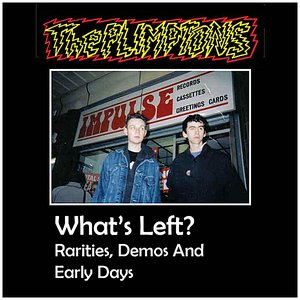 Image for 'What's Left? Rarities, Demos and Early Days'