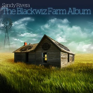 Image for 'Sandy Rivera Presents The Blackwiz Farm'