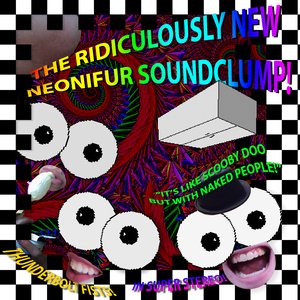 Bild för 'The Ridiculously New Neonifur Soundclump'