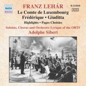 Image for 'LEHAR: Le comte de Luxembourg / Frederique / Giuditta (excerpts)'