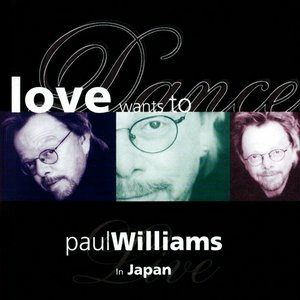 Image for 'Love Wants to Dance: Paul Williams Live in Japan'