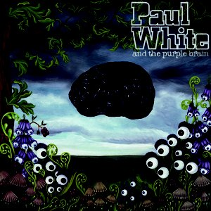 Image for 'Paul White & The Purple Brain'