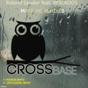 Image for 'Roland Sandor feat. dEScADOS - Make Me Remixes'