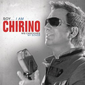 Image for 'Soy... I Am Chirino, Mis Canciones - My Songs'