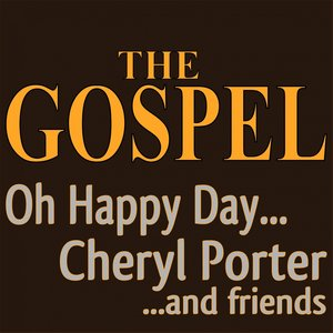 Image for 'The Gospel Oh Happy Day... (Cheryl Porter ...and Friends)'