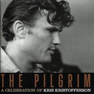 Bild för 'The Pilgrim: A Celebration Of Kris Kristofferson'