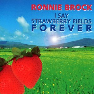 Image for 'I Say Strawberry Fields Forever'