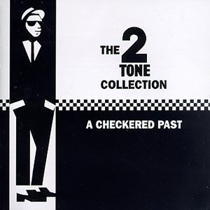 Image for 'The 2 Tone Collection: A Checkered Past'