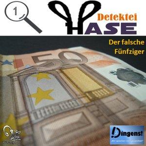 Image for 'Detektei Hase 1 - Der falsche Fünfziger'