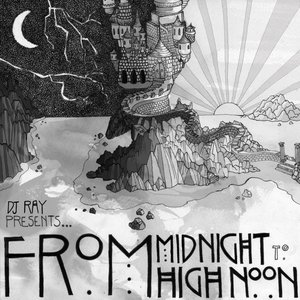 Image for 'DJ Ray Presents: From Midnight To High Noon'