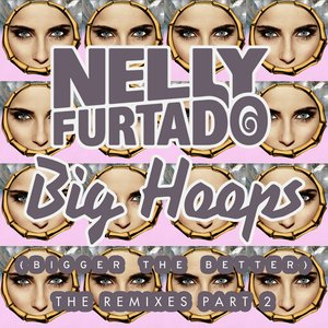 Image pour 'Big Hoops (Bigger the Better) [The Remixes, Pt. 2] - EP'