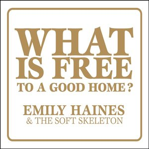 Immagine per 'What Is Free To A Good Home?'