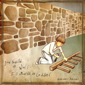 Image for 'You Build A Wall, I'll Build A Ladder'
