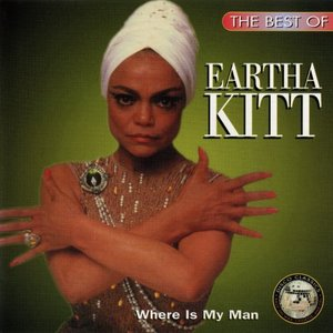 Bild för 'The Best of Eartha Kitt: Where is My Man?'