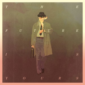 Image for 'The Future Is Yours'