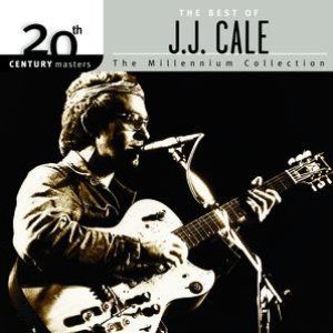Image for '20th Century Masters: The Millennium Collection: Best of J.J. Cale'