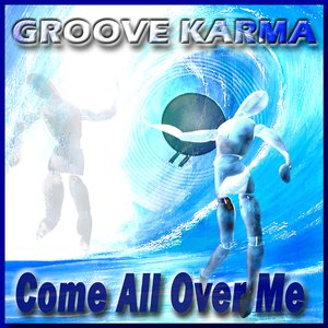 Image for 'Come All Over Me Original Version'