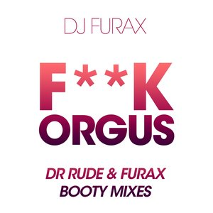 Image for 'F**k Orgus Booty Mixes'